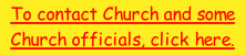 To contact Church and some Church officials, click here.